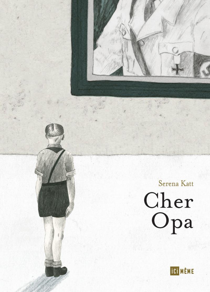 Cher Opa, Ici Même, nouveauté BD, roman graphique, jeunesses hitlériennes, nazisme, seconde guerre mondiale, témoignage, BD anglaise