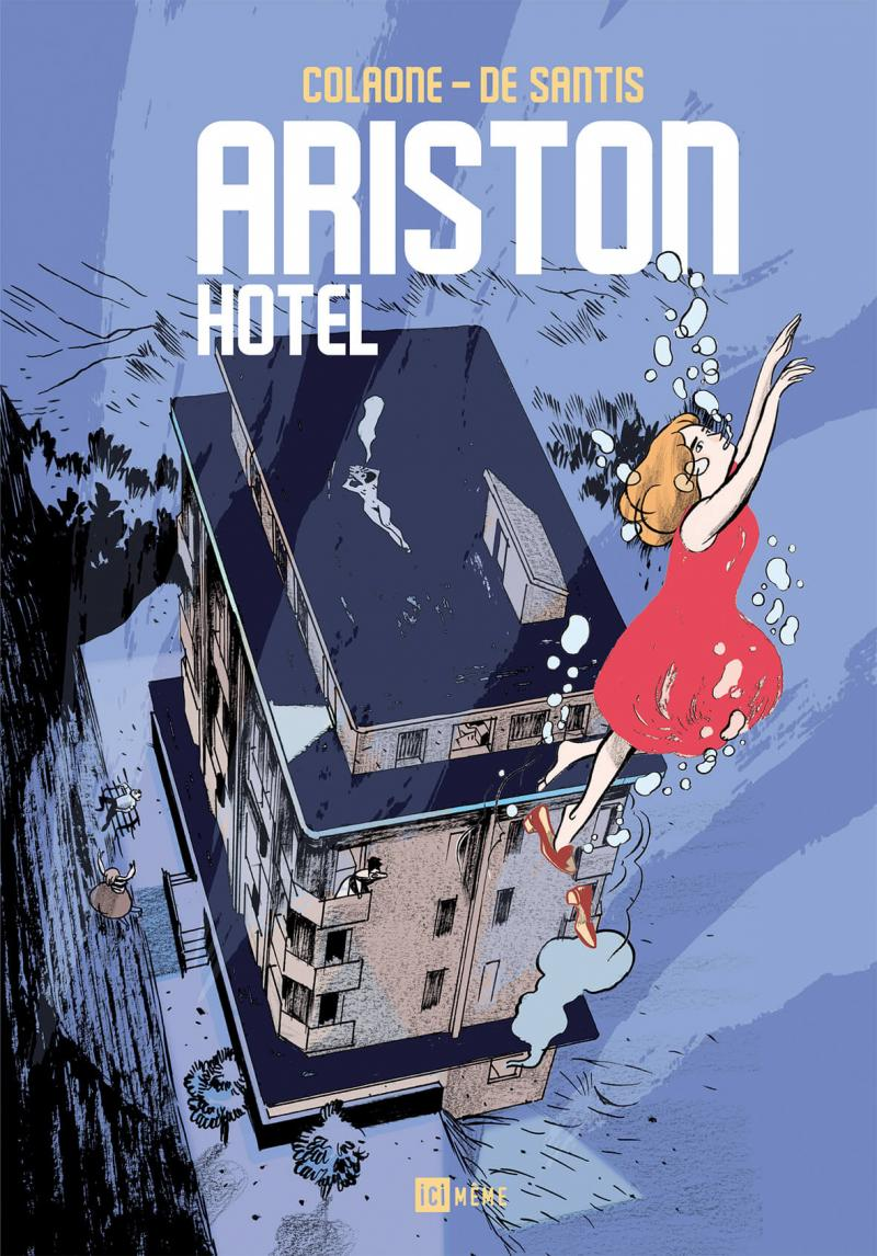 Ariston Hotel, Ici Même, Colaone, de Santis, Italie, années 1970